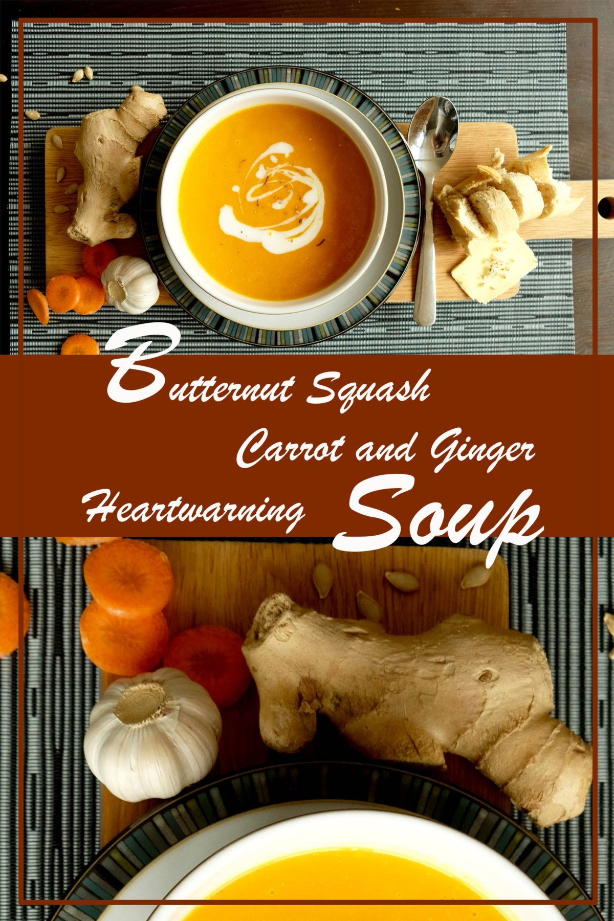 Heartwarming Butternut Squash, Carrot and Ginger Soup.