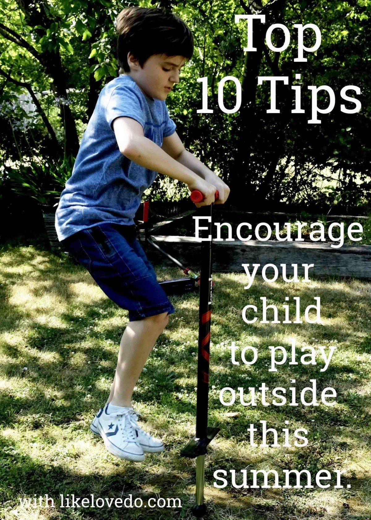 Top 10 Tips to encourage your child to play outside this summer.