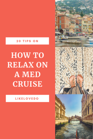 Cruising is becoming the perfect holiday but can you relax on a cruise? Here are 20 Tips to Help you Relax on a Mediterranean Cruise