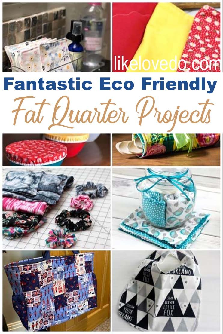 Eco friendly things to make from fat quarters at home while sewing